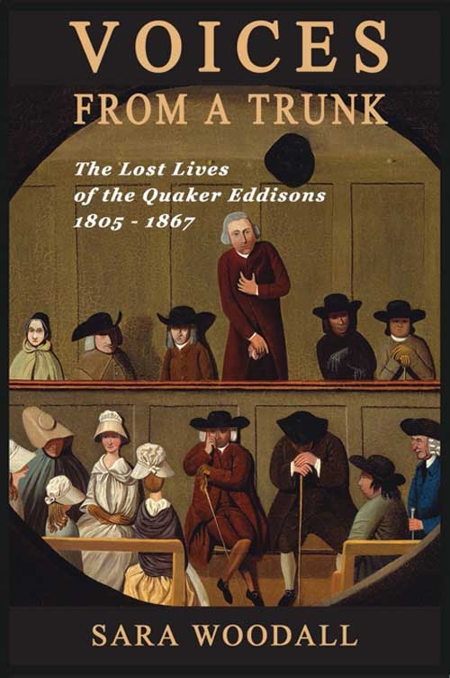 Voices from a Trunk - The Lost Lives of the Quaker Eddisons