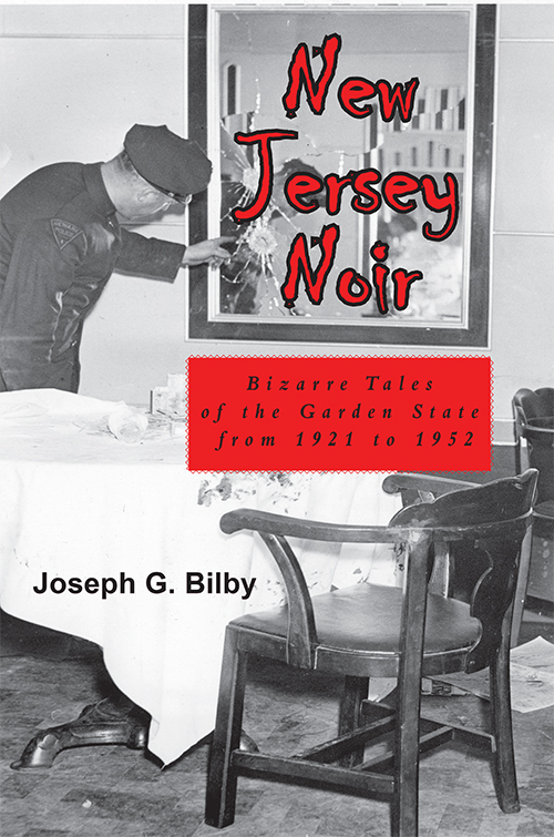 New Jersey Noir - Bizarre Tales of the Garden State 1921-1952