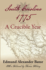 South Carolina 1775: A Crucible Year
